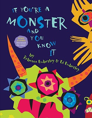 If You're a Monster and You Know It By Emberley, Rebecca/ Emberley, Ed